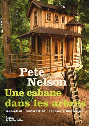 livre une cabane dans les arbres par pete nelson. Black Bedroom Furniture Sets. Home Design Ideas