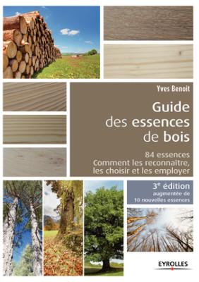 Guide des essences de bois par Yves Benoit