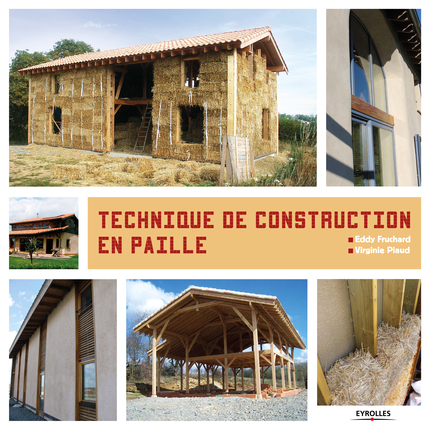 technitoit de construction paille par Eddy Fruchard et Virginie Piaud