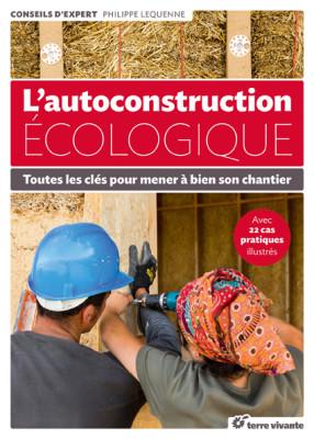 Autoconstruction écologique - Livre de Philippe Lequenne